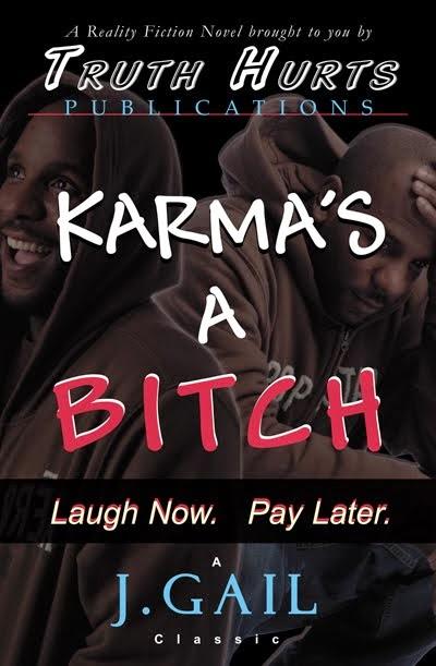 Karma's A Bitch by J.Gail