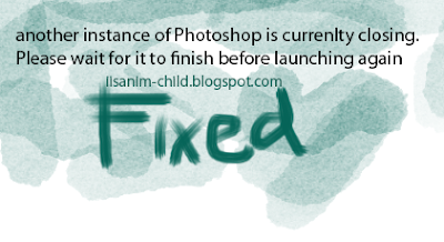 another instance of Photoshop is currently closing. Please wait for it to finish before launching again