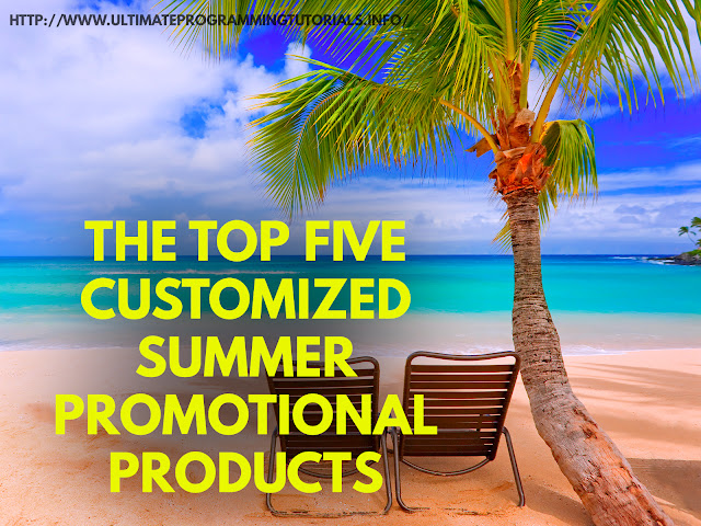 The Top Five Customized Summer Promotional Products