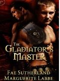http://www.amazon.com/Gladiators-Master-Fae-Sutherland-ebook/dp/B005GFAIDI/ref=sr_1_1?s=books&ie=UTF8&qid=1453645979&sr=1-1&keywords=the+gladiator%27s+master