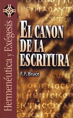 F. F. Bruce-El Canon De La Escritura-