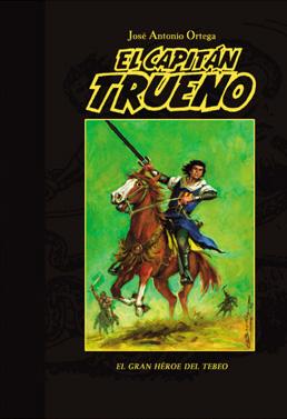 El Capitán Trueno, el gran héroe del tebeo.