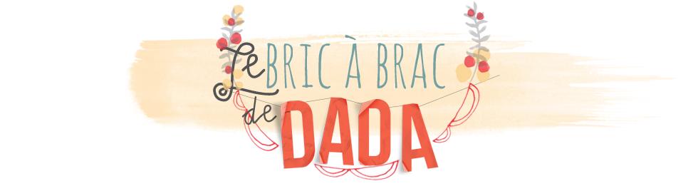 Le Bric à Brac de DADA