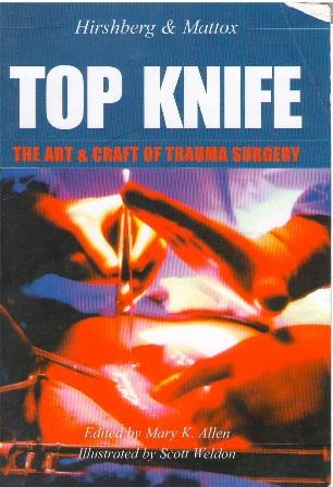 top knife the art craft of trauma surgery book 39 s n On top knife the art craft of trauma surgery