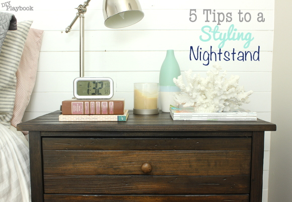 5 Tips To Style Your Nightstand Diy Playbook