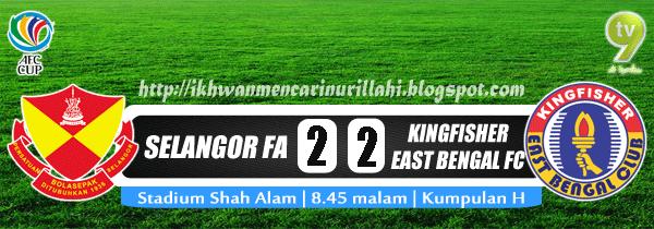 Keputusan Selangor vs East Bengal 23 April 2013 - Piala AFC