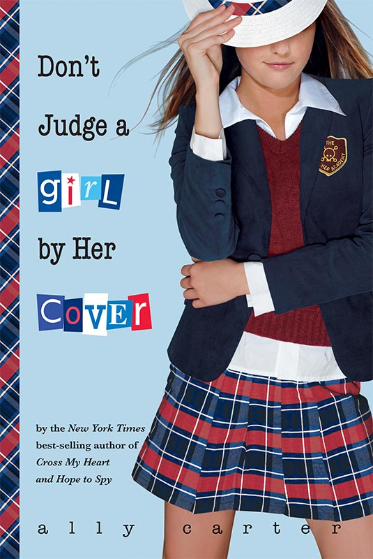 "Don""t Judge a Girl by Her Cover Ally Carter"