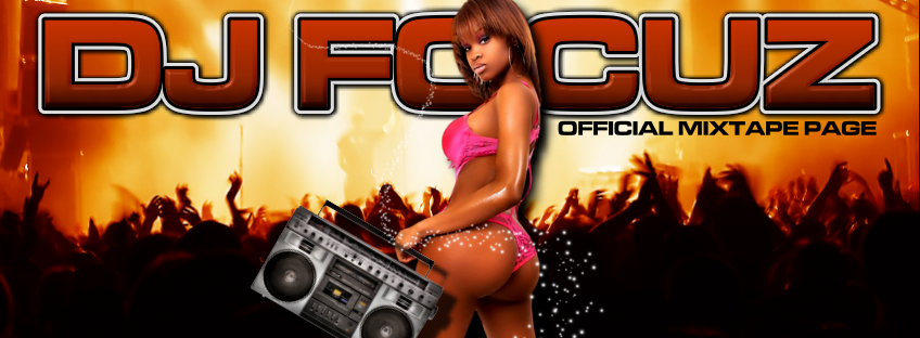 DJ FOCUZ MIXTAPES