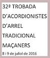 MAÇANERS TROBADA DE ACORDIONISTES 2016  08- 09 JULIOL