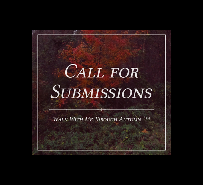 Call for Submissions - Walk With Me Through Autumn zine