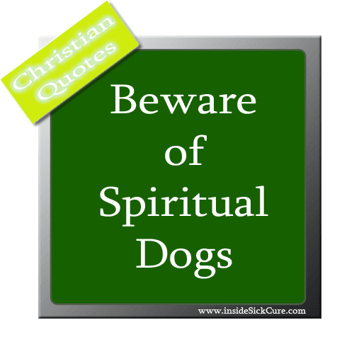 Is there a spiritual dog - Christian Quotes