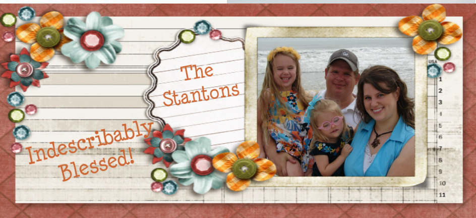 The Stantons...Indescribably Blessed!