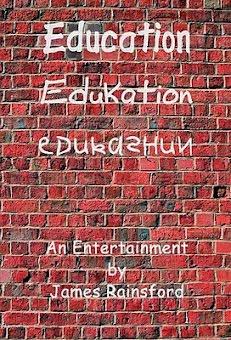 Education, Edukation, Edukashun