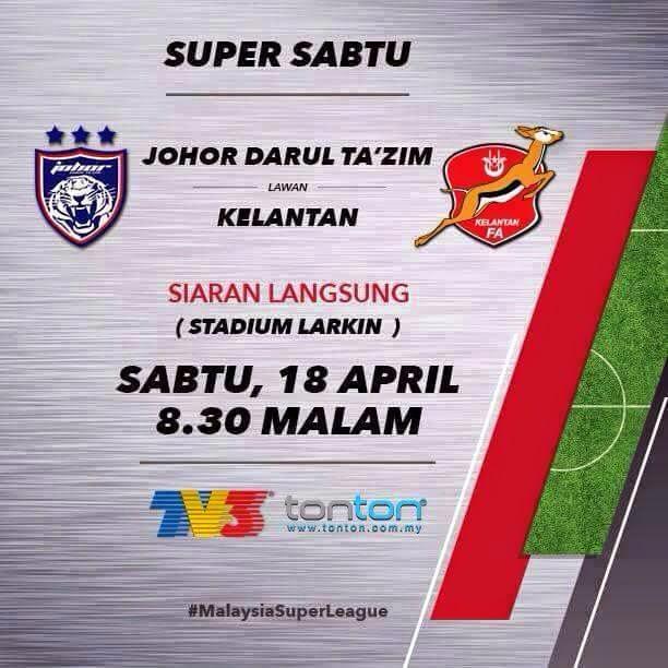 Siaran Langsung JDT Vs Kelantan 18 April 2015