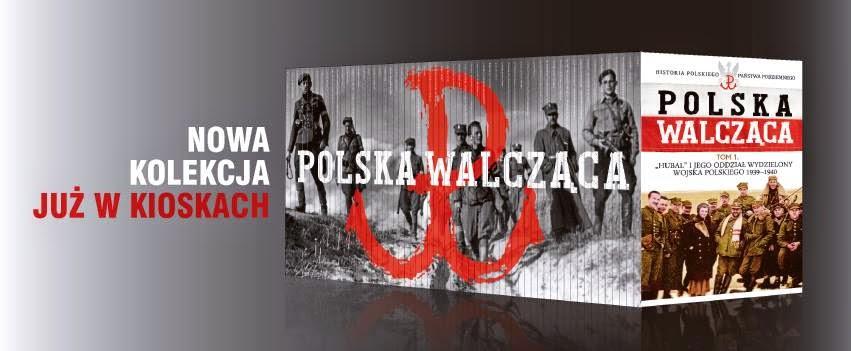 """Nowa kolekcja - """"POLSKA WALCZĄCA. HISTORIA POLSKIEGO PAŃSTWA PODZIEMNEGO"""""""