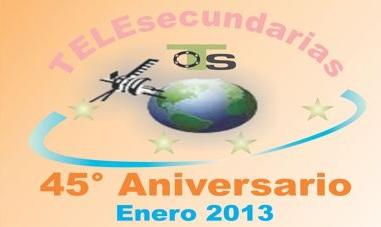 45 ANIVERSARIO DE TELESECUNDARIAS