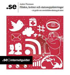 Internetguide - Flöden, kvitter och statusuppdateringar - en guide om omvärldsbevakning på nätet