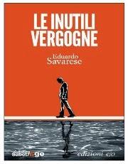 """Le inutili vergogne"" di Eduardo Savarese - clicca per info"
