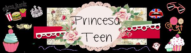 Princesa Teen | Lili Pereira.