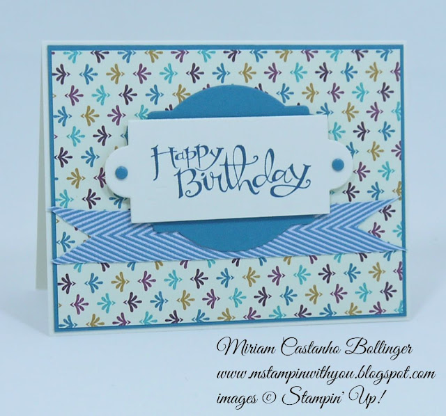 Miriam Castanho Bollinger, #mstampinwithyou, stampin up, demonstrator, sssc, masculine card, birthday card, bohemian dsp, sassy salutations, big shot, apothecary accents framelit, deco labels collections, chevron ribbon, su