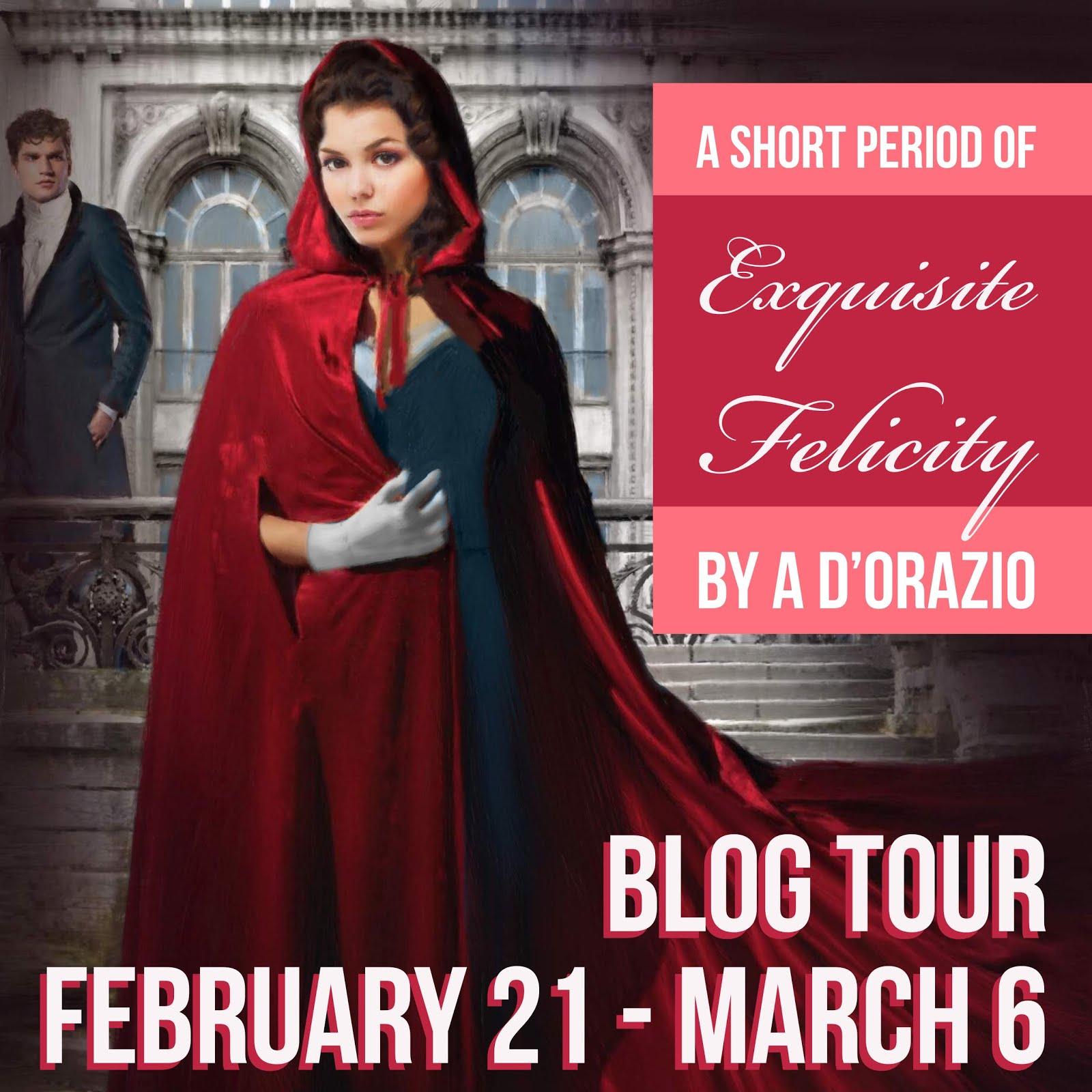 A Short Period of Exquisite Felicity, By A. D'Orazio - Blog Tour