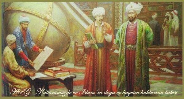 APG - KÜLTÜRÜMÜZDE VE ISLAM'IN DOGA VE HAYVAN HAKLARINA BAKISI