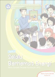 Buku Guru Kurikulum 2013 Tematik SD Kelas 4 Selalu Berhemat Energi