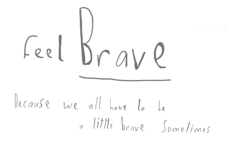 Feel Brave