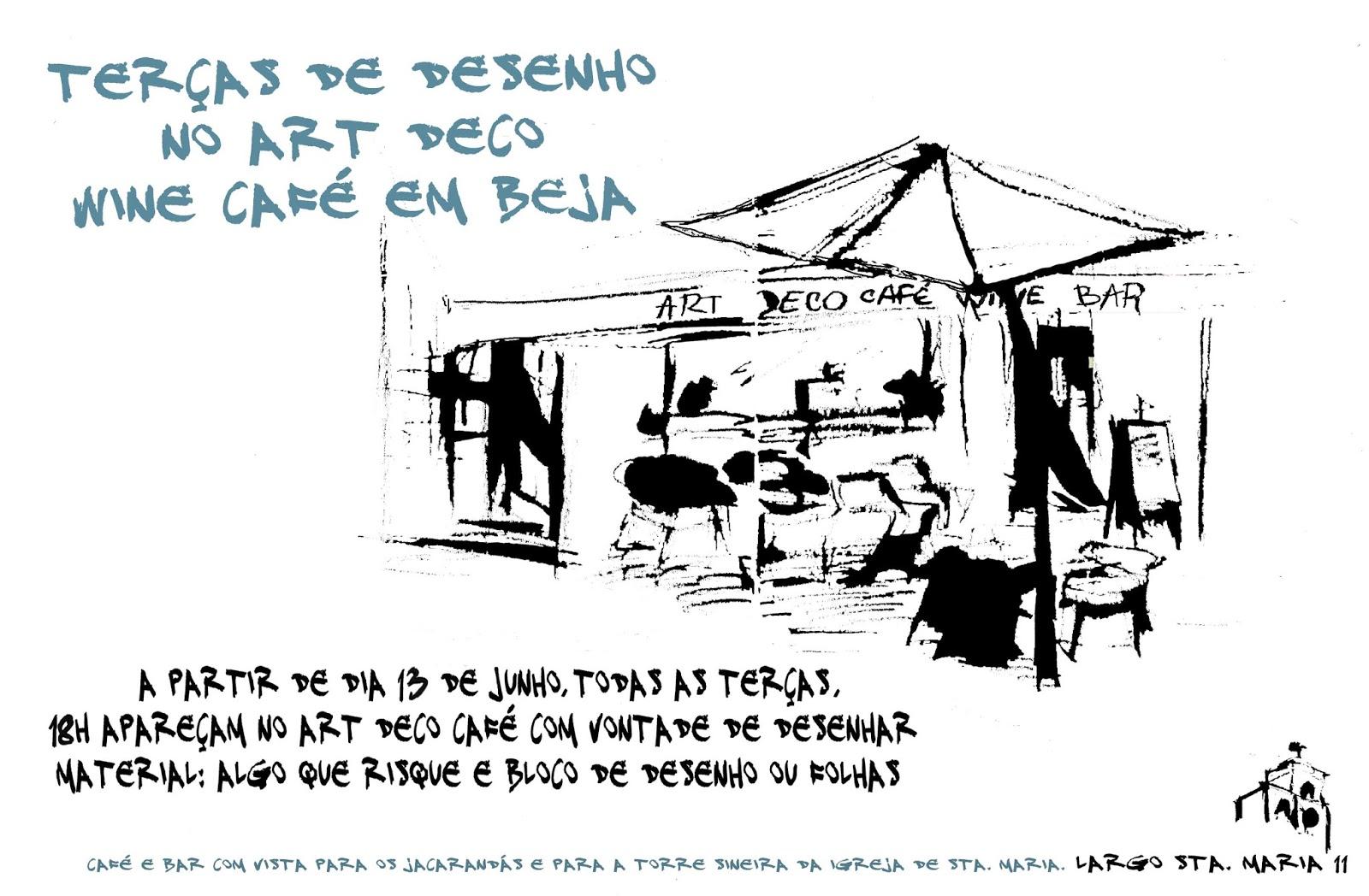 TERÇAS NO ART DECO CAFÉ - BEJA