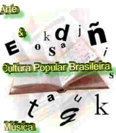 * Arte e Cultura Popular Brasileira *
