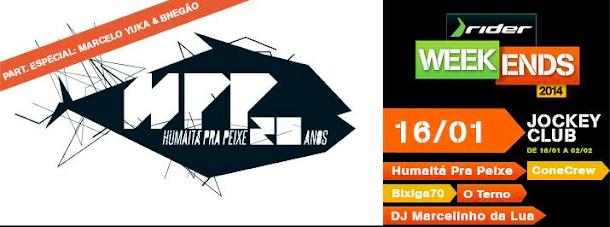 Rider Weekends 2014 Dia 16/01 Quinta-feira na Gávea Rj | Show de 20 anos do Humaitá Pra Peixe com CONE CREW DIRETORIA e muito mais!