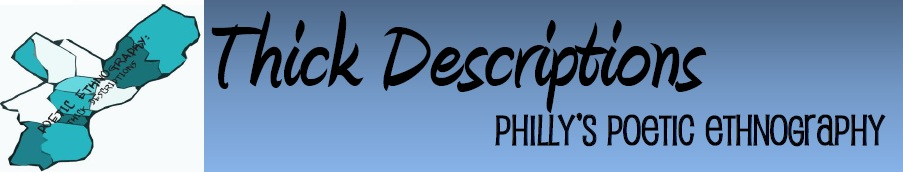 Thick Descriptions: Philly's Poetic Ethnography