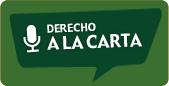 Podcast Derecho a la Carta