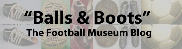Balls and Boots - The Football Museum Blog