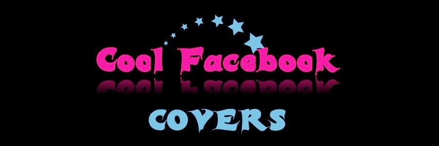 COOL FACEBOOK COVERS