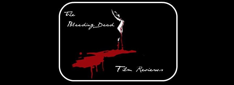 The Bleeding Dead Film Reviews