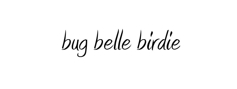 Bug Belle Birdie