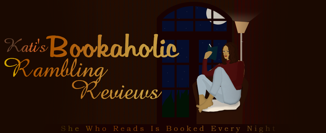 Kati's Bookaholic Rambling Reviews