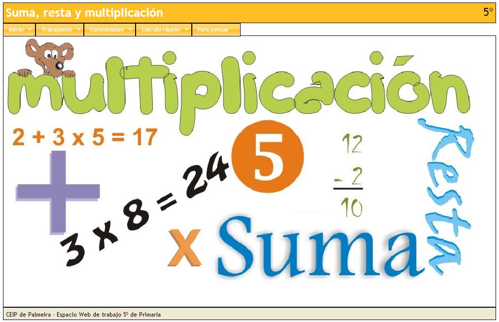 http://centros.edu.xunta.es/ceipdepalmeira/cadernosPaco/espazoWeb/P5sumaRestaMultiplicaEW/smrEsp.htm