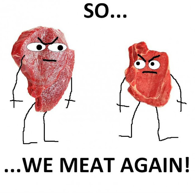 So We Meat Again