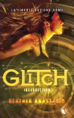 Glitch 3 Heather Anastasiu Collection R Novembre 2013 Insurrection Avis Marly Rayon-Passion