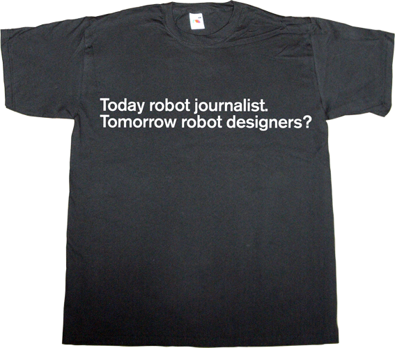 robot journalism design designer graphic design future t-shirt ephemeral-t-shirts