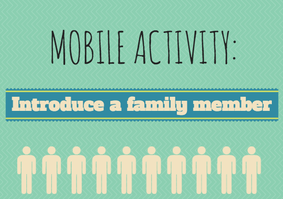 Mobile Activity: Introduce a family member