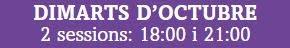 HORARIS SESSIONS DIMARTS D'OCTUBRE
