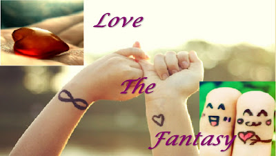 ♥Love The Fantasy ♥