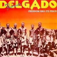 Junior Delgado - Freedom Has Its Price