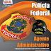 Apostila Concurso PF 2013 Agente Administrativo (Impressa ou em PDF)