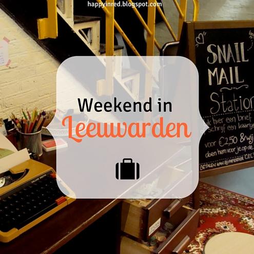 Weekend in Leeuwarden, bekijk de tips | Happy in Red