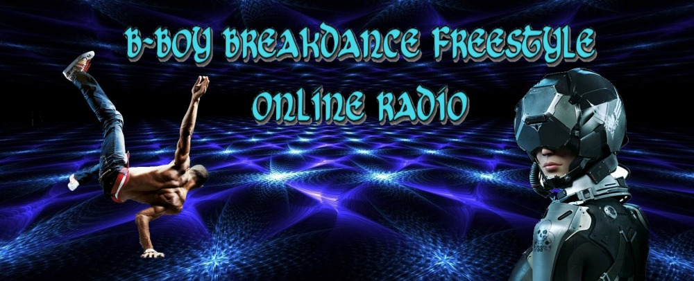 B-Boy Breakdance Freestyle Electronic Online Radio