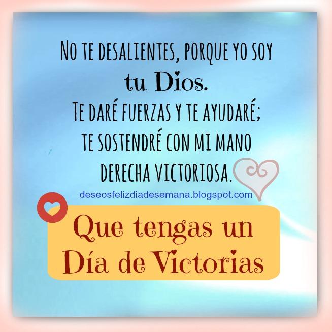 feliz día, buen día de victoria, mensaje cristiano con versículo bíblico, buenos deseos para hoy